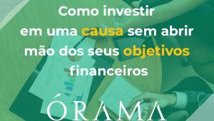 Como investir em uma causa sem abrir mão dos seus ganhos financeiros